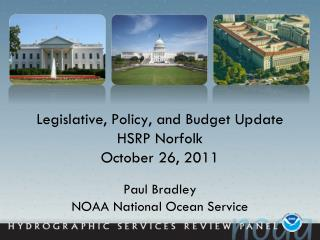 Legislative, Policy, and Budget Update HSRP Norfolk October 26, 2011