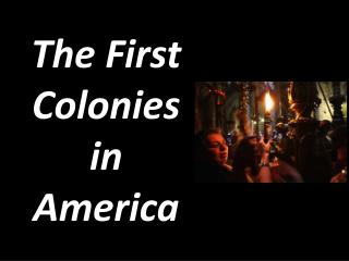 The First Colonies in America