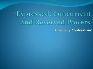 """Expressed, Concurrent, and Reserved Powers"""