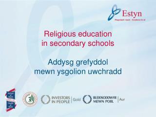 Religious education  in secondary schools Addysg grefyddol mewn ysgolion uwchradd
