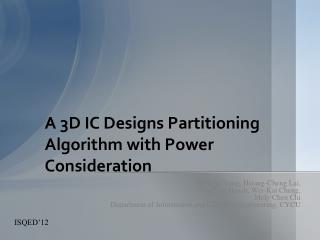 A 3D IC Designs Partitioning Algorithm with Power Consideration