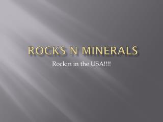 Rocks N Minerals