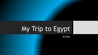 My Trip to Egypt