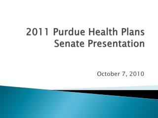 2011 Purdue Health Plans  Senate Presentation