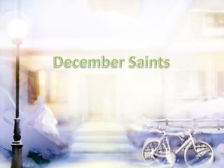December Saints