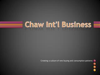 Chaw Int'l Business
