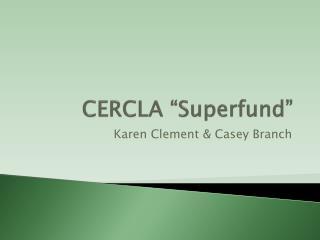 """CERCLA """"Superfund"""""""