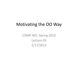 Motivating the OO Way