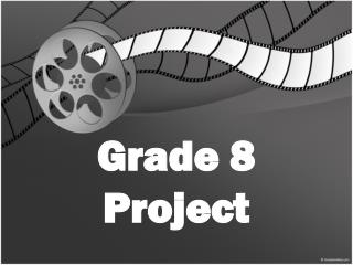 Grade 8 Project