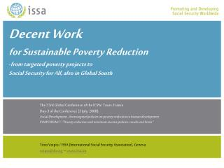 Decent Work  for Sustainable Poverty Reduction   from targeted poverty projects to            Social Security for All, a