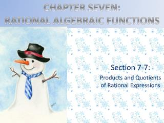 Section 7-7: Products and Quotients of Rational Expressions