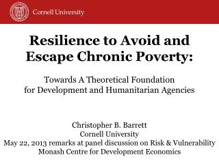 Resilience to Avoid and  Escape Chronic Poverty: Towards A Theoretical Foundation