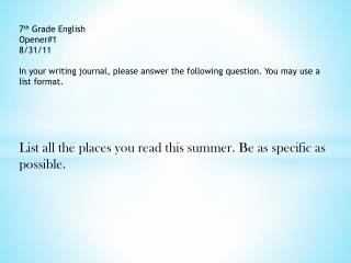7 th  Grade English Opener#1 8/31/11