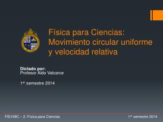 Física para Ciencias:  Movimiento circular uniforme y velocidad relativa