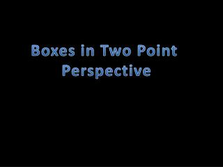 Boxes in Two Point  Perspective