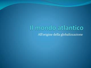 Il mondo atlantico