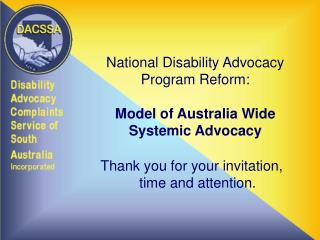 National Disability Advocacy Program Reform:   Model of Australia Wide Systemic Advocacy