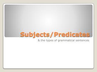 Subjects/Predicates