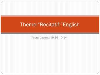"""Theme:"""" Recitatif :""""English"""