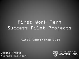 First Work Term Success Pilot Projects