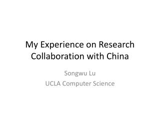 My Experience on Research Collaboration with China