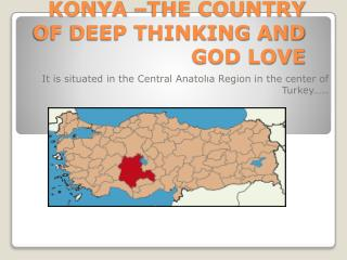 KONYA –THE COUNTRY OF DEEP THINKING AND GOD LOVE