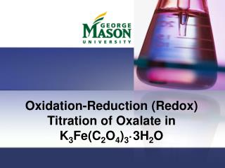 Oxidation-Reduction (Redox) Titration of Oxalate in K 3 Fe(C 2 O 4 ) 3 ·3H 2 O