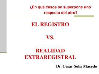 EL REGISTRO VS.  REALIDAD EXTRAREGISTRAL