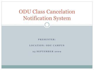 ODU Class Cancelation Notification System