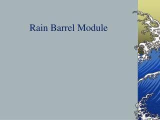 Rain Barrel Module