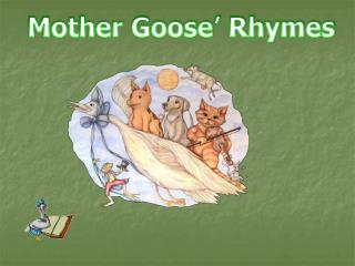 Mother Goose' Rhymes
