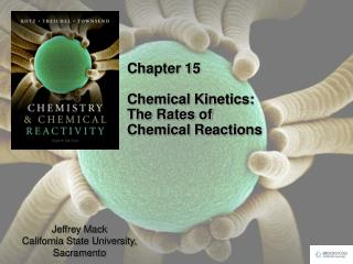 Chapter 15 Chemical Kinetics: The Rates of Chemical Reactions