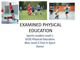 EXAMINED PHYSICAL EDUCATION