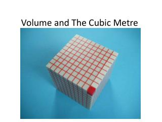 Volume and The Cubic  Metre
