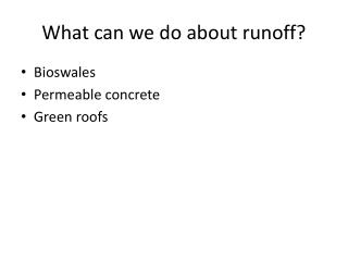 What can we do about runoff?