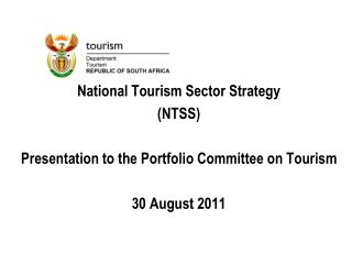 National Tourism Sector Strategy (NTSS) Presentation to the Portfolio Committee on Tourism