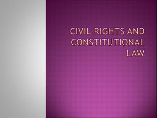 Civil Rights and Constitutional Law