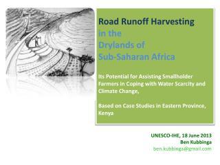 UNESCO-IHE, 18 June 2013 Ben  Kubbinga ben.kubbinga@gmail