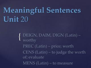 Meaningful Sentences Unit  20