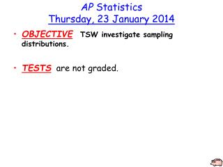 AP  Statistics Thursday , 23 January  2014