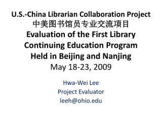 Hwa -Wei Lee Project Evaluator leeh@ohio