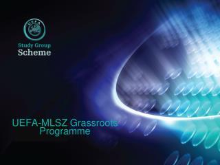 UEFA-MLSZ  Grassroots Programme