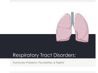 Respiratory Tract Disorders: