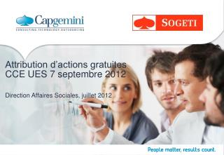 Attribution d'actions gratuites CCE UES 7 septembre 2012