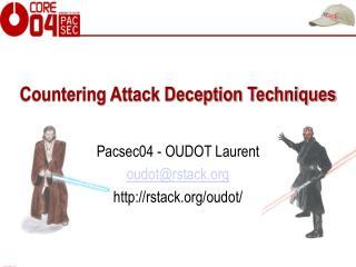 Countering Attack Deception Techniques