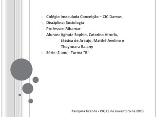 Colégio  Imaculada Conceição – CIC  Damas Disciplina :  Sociologia Professor : Ribamar