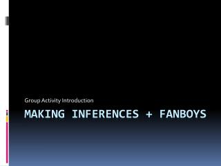 Making Inferences + FANBOYS