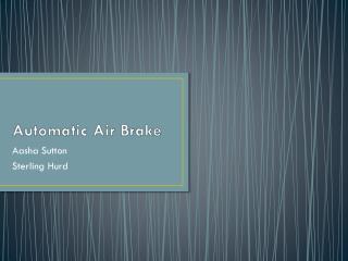Automatic Air Brake