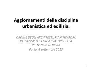 Aggiornamenti della disciplina urbanistica ed edilizia.