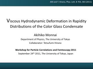 V iscous Hydrodynamic  Deformation in Rapidity Distributions of  the Color  Glass Condensate